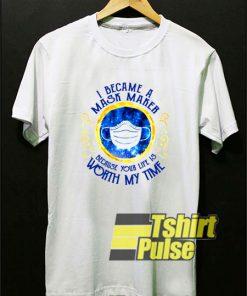 I Became a Mask Maker t-shirt for men and women tshirt