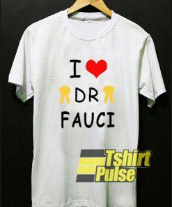 I Love Dr Fauci Awarness t-shirt for men and women tshirt