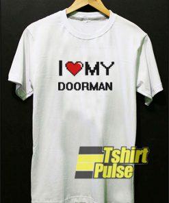 I Love My Doorman t-shirt for men and women tshirt