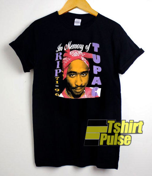 In Memory Of Tupac t-shirt for men and women tshirt