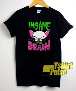 Insane In The Brain t-shirt for men and women tshirt