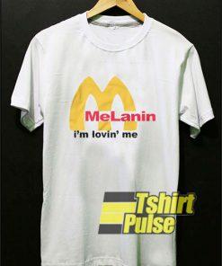 Melanin I'm Lovin Me t-shirt for men and women tshirt