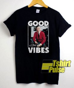 Mr Rogers Good Vibes t-shirt for men and women tshirt