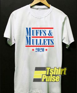Muffs and Mullets 2020 t-shirt for men and women tshirt
