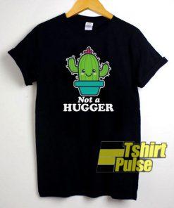 Not A Hugger Kawaii Cactus t-shirt for men and women tshirt