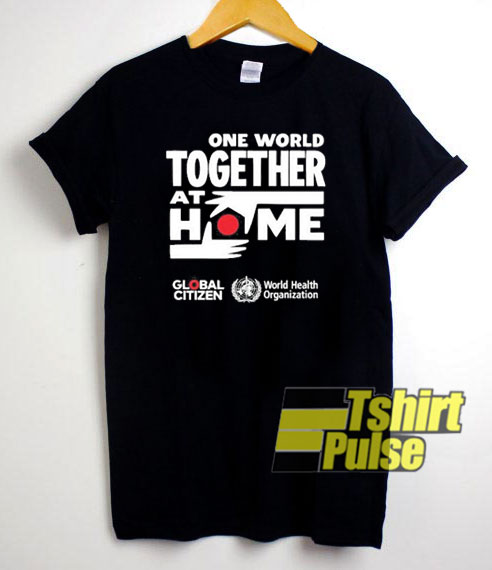 One World Together At Home t-shirt for men and women tshirt