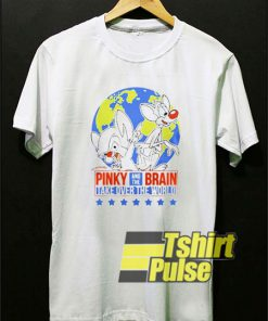 Pinky The Brain Take Over The World t-shirt for men and women tshirt