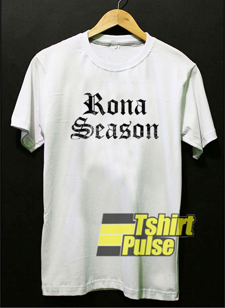 Rona Season Art Letter t-shirt for men and women tshirt