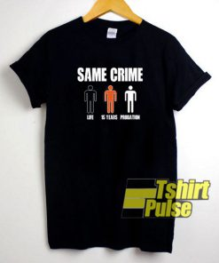 Same Crime Different Time t-shirt for men and women tshirt