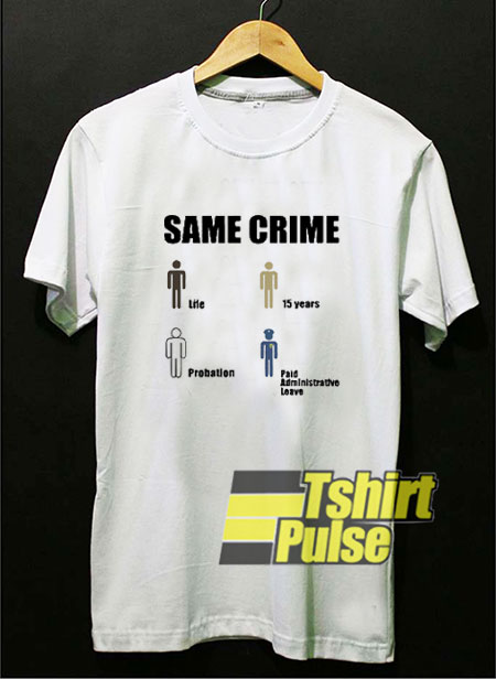 Same Crime Life 15 Years t-shirt for men and women tshirt