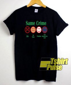Same Crime More Time t-shirt for men and women tshirt