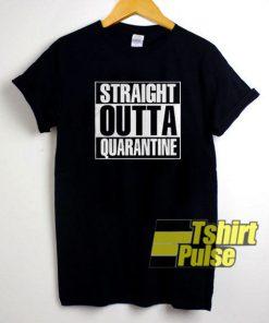 Straight Outta Quarantine t-shirt for men and women tshirt