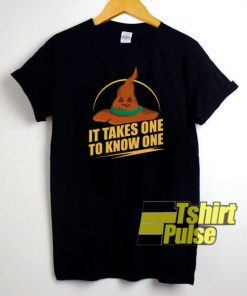 Takes One to Know One Witches t-shirt for men and women tshirt