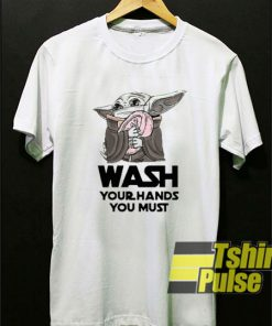 Wash Your Hands You Must t-shirt for men and women tshirt