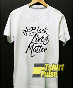 Black Lives Matter Lettering t-shirt for men and women tshirt
