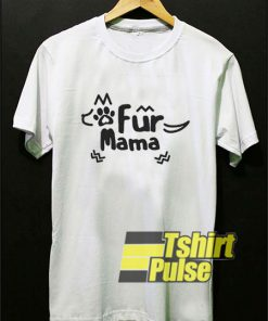 Fur Mama Graphic t-shirt for men and women tshirt
