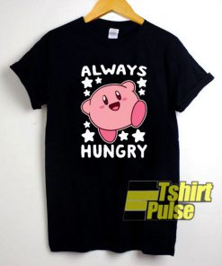 Always Hungry Kirby t-shirt for men and women tshirt