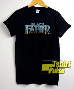 Black Father Black Panther 2 t-shirt for men and women tshirt