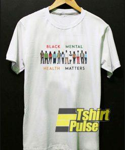 Black Mental Health Matters t-shirt for men and women tshirt