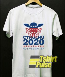 Cthulhu 2020 No Lives Matter t-shirt for men and women tshirt