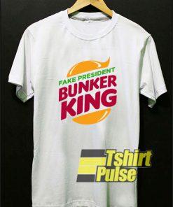 Fake President Bunker King t-shirt for men and women tshirt