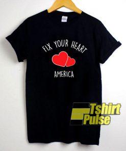 Fix Your Heart America 2020 t-shirt for men and women tshirt