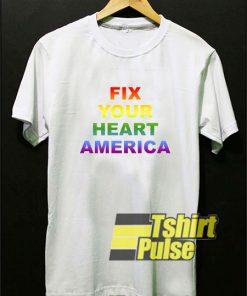 Fix Your Heart America LGBT t-shirt for men and women tshirt