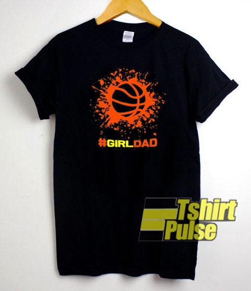 #Girldad Girl Dad Proud Father t-shirt for men and women tshirt