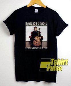 John Prine 1946-2020 Legend Never Die t-shirt for men and women tshirt