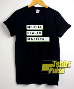 Mental Health Matters Block t-shirt for men and women tshirt