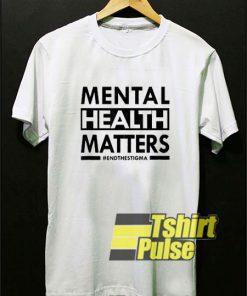 Mental Health Matters Lettering t-shirt for men and women tshirt