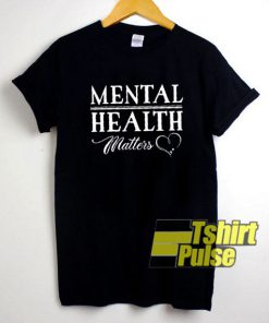 Mental Health Matters Love t-shirt for men and women tshirt