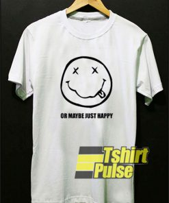 Nirvana Or Maybe Just Happy t-shirt for men and women tshirt