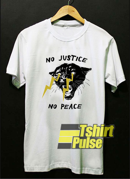 No Justice No Peace t-shirt for men and women tshirt