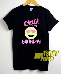OMG It's My Birthday t-shirt for men and women tshirt