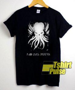 Octopus No Lives Matter t-shirt for men and women tshirt