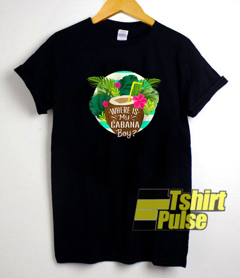 Official Where's My Cabana Boy t-shirt for men and women tshirt