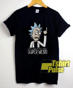 Rick Morty Super Weird t-shirt for men and women tshirt
