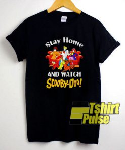 Stay Home And Watch Scooby Doo t-shirt for men and women tshirt