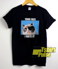 Yor Face I Hate It t-shirt for men and women tshirt