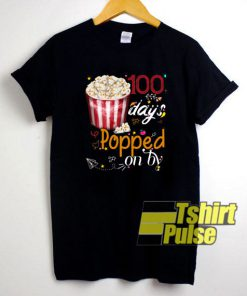 100 Days Popped Popcorn t-shirt for men and women tshirt