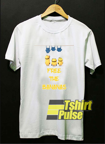 Free the Bananas Minions t-shirt for men and women tshirt