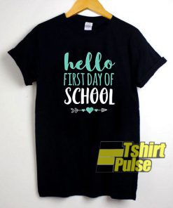Hello First Day Of School t-shirt for men and women tshirt