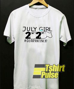 July Girl 2020 Toilet Quarantined t-shirt for men and women tshirt