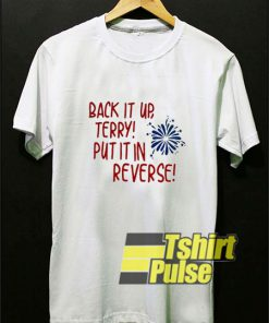 Put It In Reverse Terry t-shirt for men and women tshirt