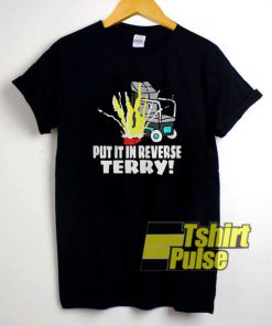 Put It In Reverse Terry Funny t-shirt for men and women tshirt
