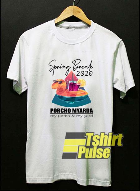 Spring Break 2020 Porcho Myarda t-shirt for men and women tshirt