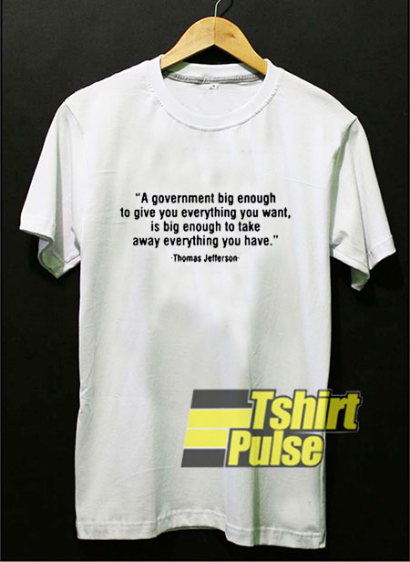 Thomas Jefferson Philosopher Quote t-shirt for men and women tshirt