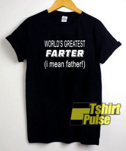 Worlds Greatest Farter t-shirt for men and women tshirt
