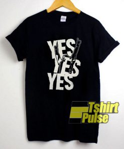 Yes Yes Yes Fighting t-shirt for men and women tshirt